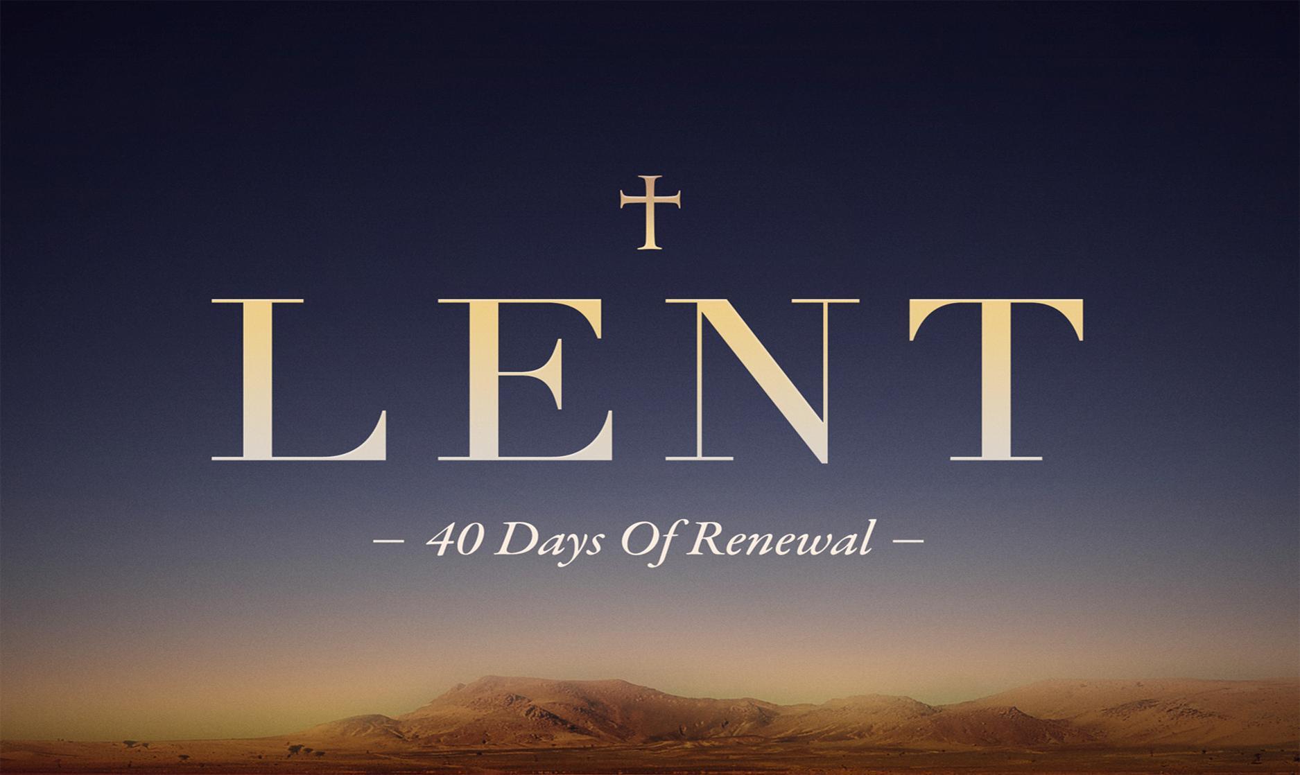 Lent: 40 Days of Renewal