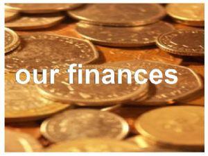 our finances