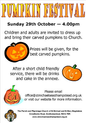 Pumpkin Festival, 29th October at 4pm.  Dress up and bring your carved pumpkin.  Child friendly service, prizes for best pumpkins.  Refreshments after.
