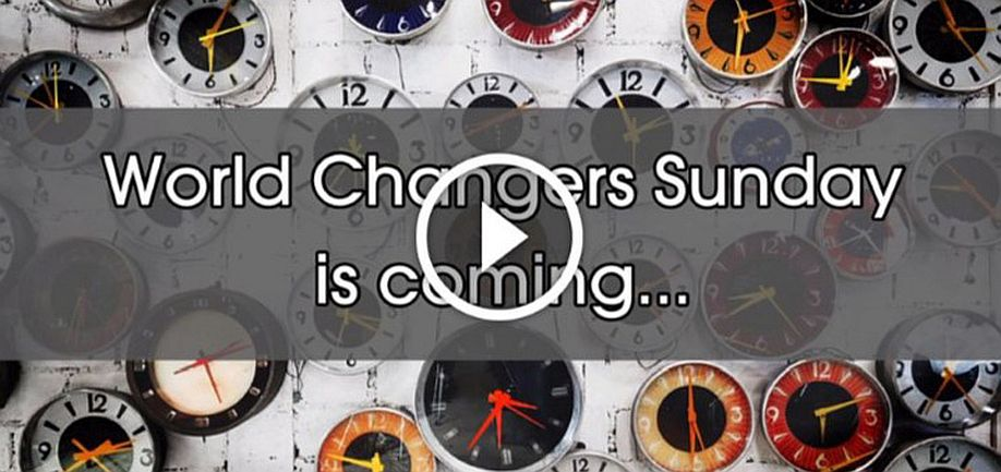 World Changers Sunday is Coming...