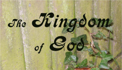Click here to listen to talks on the Kingdom of God