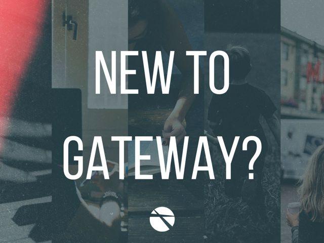 New to Gateway