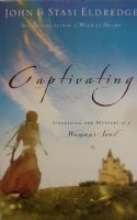 Captivating byJohn & Stasi Eldridge