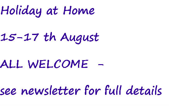 Holiday at home 15 to 17 August