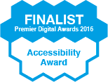 Premier Digital Awards 2016 Finalist - Accessibility