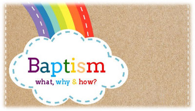Baptism , what, why  how?