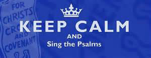 Kep Calm and Sing the Psalms
