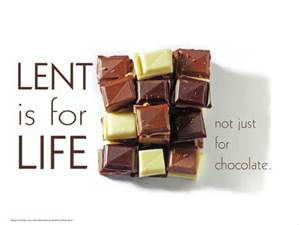 Lent for life not chocolates