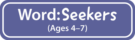 Word: Seekers (Ages 4-7)