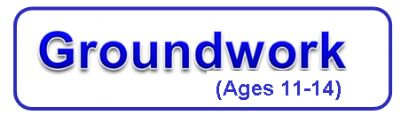 Groundwork (Ages 11-14)