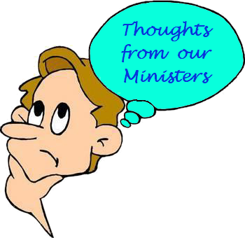 Thoughts from our Ministers