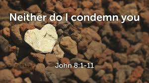 Neither do I condemn you