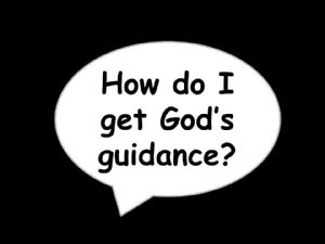 How do I get Gods Guidance?