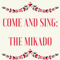 Come and Sing: The Mikado