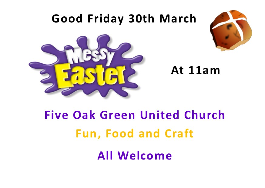 Messy Easter  Friday 30th March 11am Five Oak Green United Church