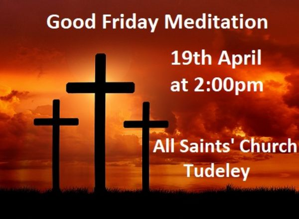 Good Friday Meditation 19th April 2pm All Saints' Tudeley