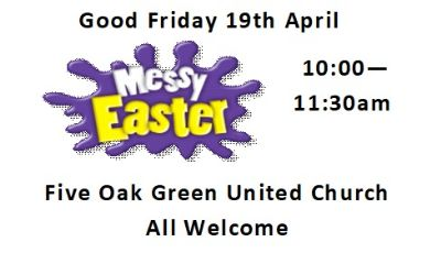 Good Friday Messy Easter 19th April 10-11:30 Five Oak Green Church