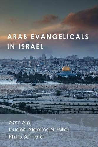 Arab Evangelicals in Israel, Azar Ajaj et al