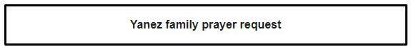 Yanez prayer request