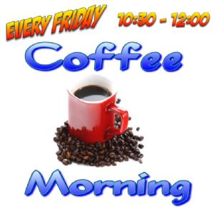 Coffee Mornings every Friday