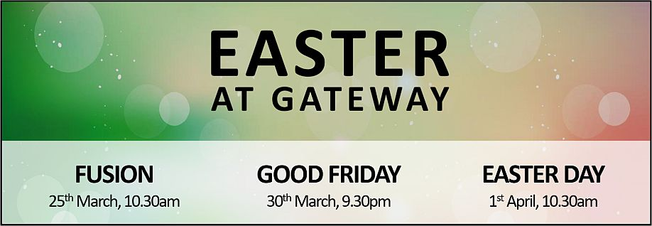 Easter at Gateway 2018