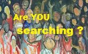 Are you searching for God ?