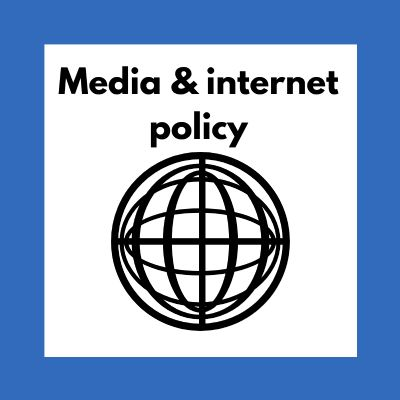 Media and internet policy