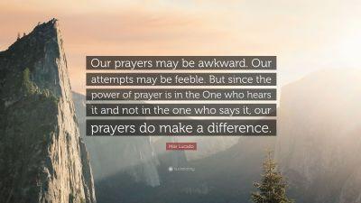 Our prayers may be awkward