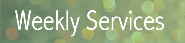 Weekly Services