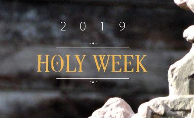 Holy Week - 2019