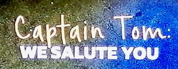 Captain Tom We Salute You