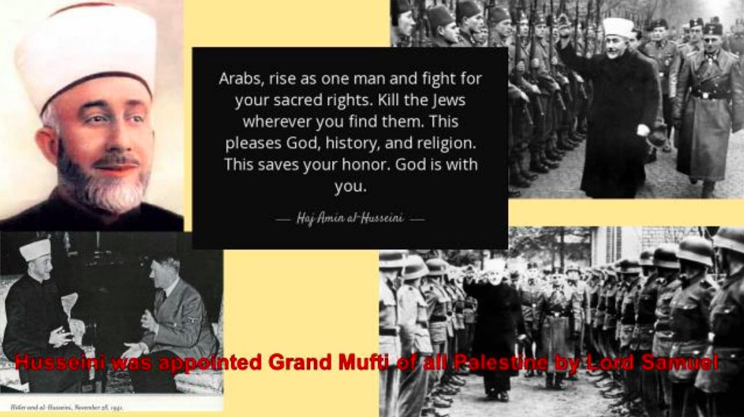 Husseini was appointed Grand Mufti of all Palestine by Lord Samuel