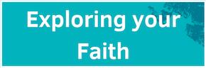 Exploring your Faith