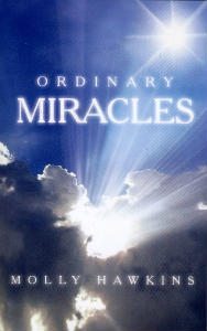 Ordinary Miracles by Molly Hawkins