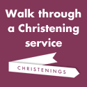 Link to Christening service walk-through.
