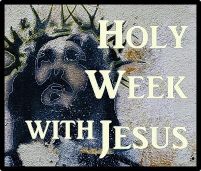 Holy Week with Jesus Talks