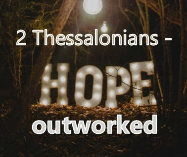 2 Thessalonians - HOpe outworked