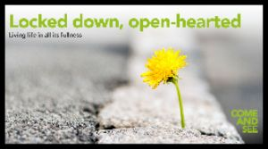 Locked down open hearted