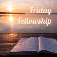 Friday Fellowship.png