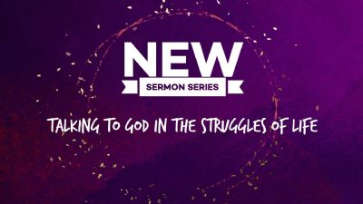 New Sermon Series - Talking to God in struggles 2.png