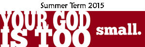 2019 - your God is too small sermon logo
