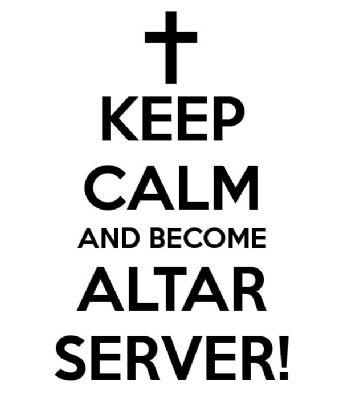 Keep calm and be an Altar Server