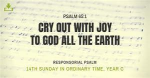 Psalm 65(66) Cry out with joy to God