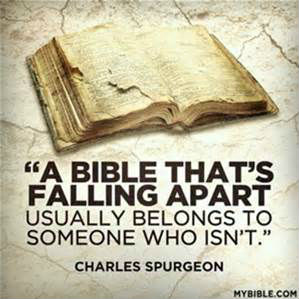 A bible thts falling apart usually belongs to someone who isnt