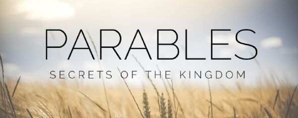Parables: Secrets of the Kingdom