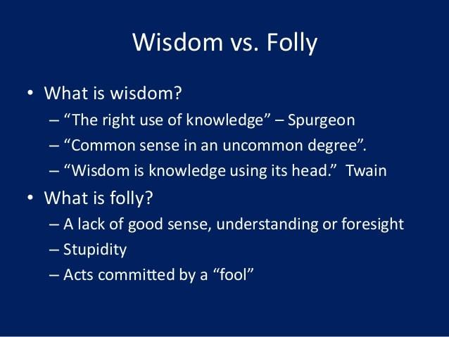 Wisdom v Folly