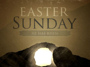 Easter Sunday, Hallelujah, He is Risen