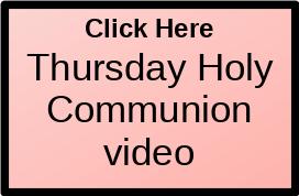 Thursday Communion video