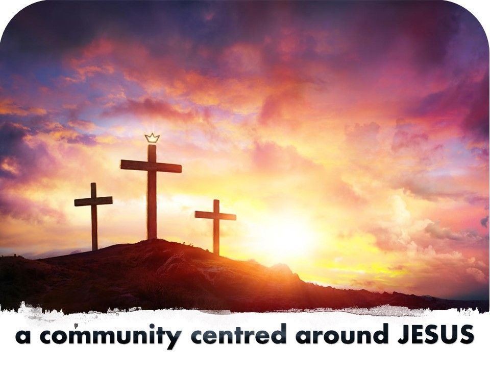 centred around Jesus