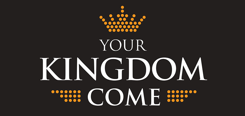 Your Kningdom Come